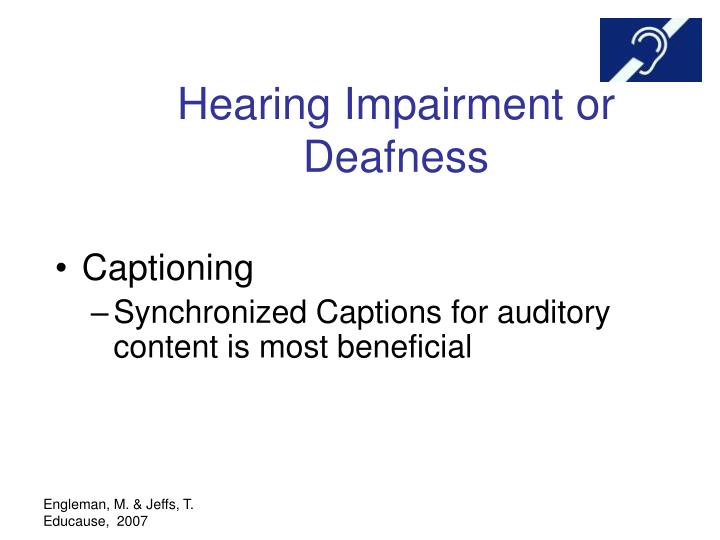 Hearing Impairment or Deafness