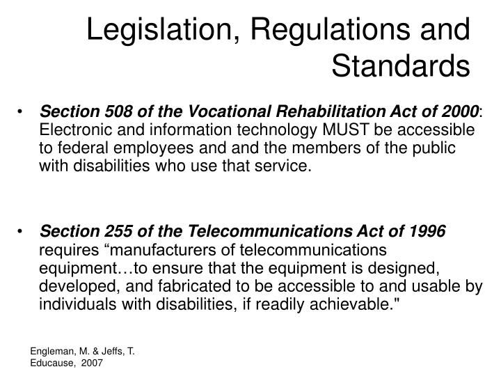 Legislation, Regulations and Standards