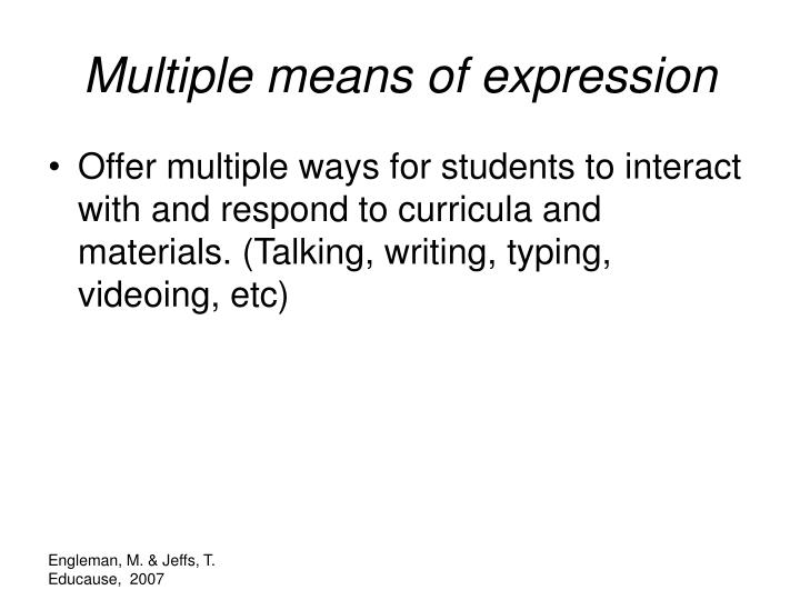 Multiple means of expression