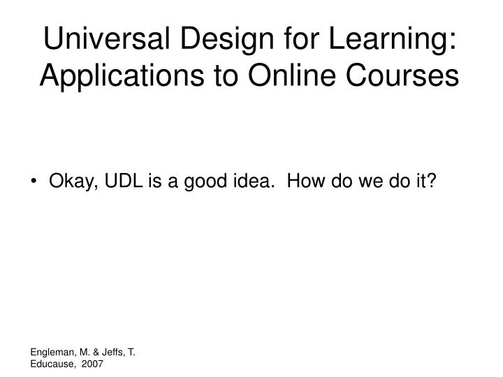 Universal Design for Learning:  Applications to Online Courses