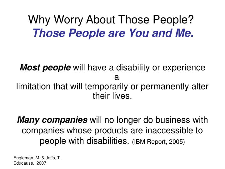 Why worry about those people those people are you and me