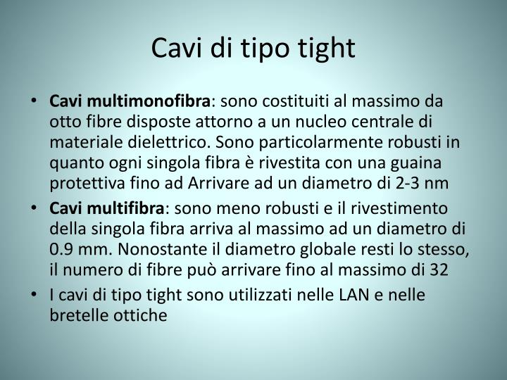 Cavi di tipo tight
