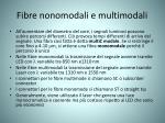 fibre nonomodali e multimodali