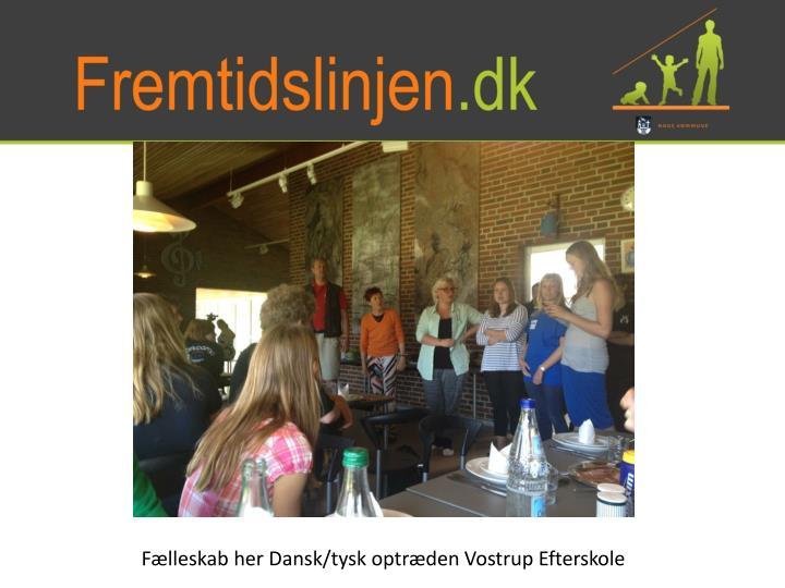 Fælleskab her Dansk/tysk optræden Vostrup Efterskole
