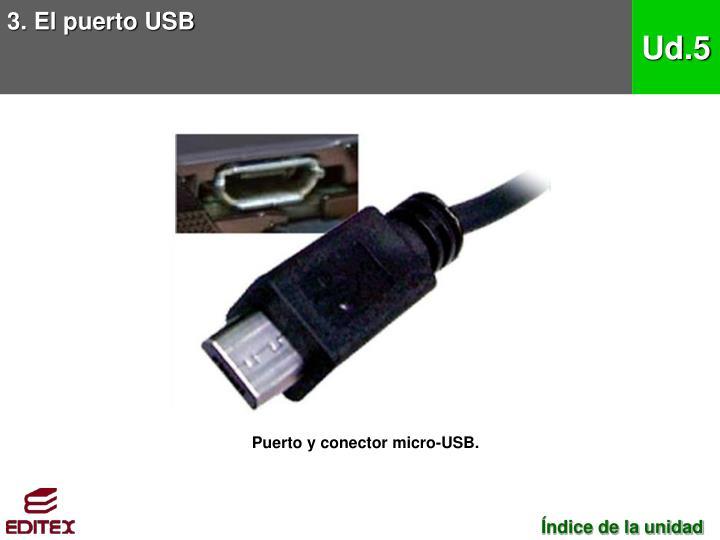 3. El puerto USB