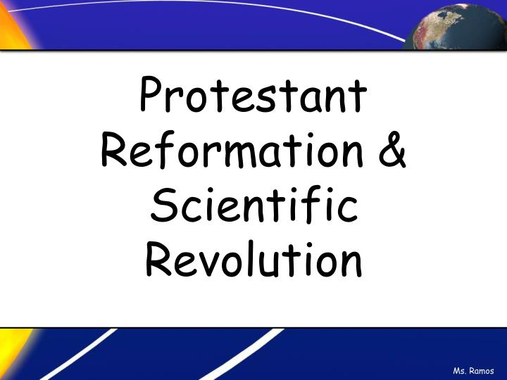 protestant reformation and scientific revolution essay Essay options for the scientific revolution and the protestant reformation test.
