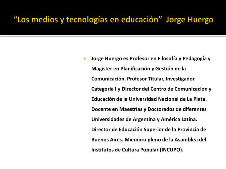 """""""Los medios y tecnologías en educación"""""""