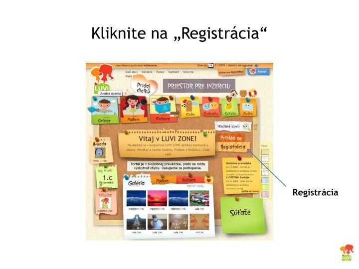 """Kliknite na """"Registrácia"""""""