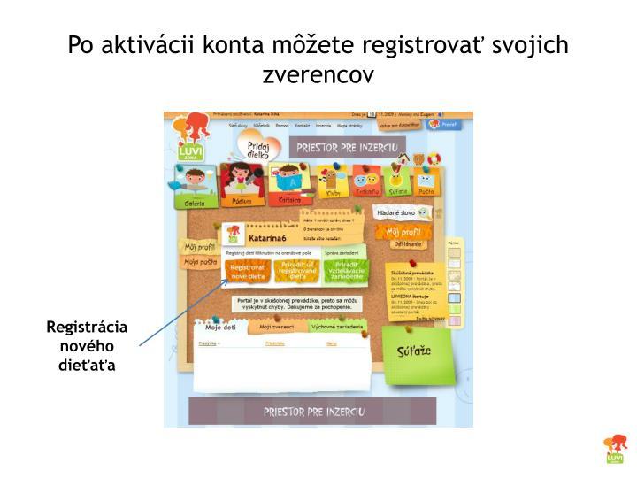 Po aktivácii konta môžete registrovať svojich zverencov
