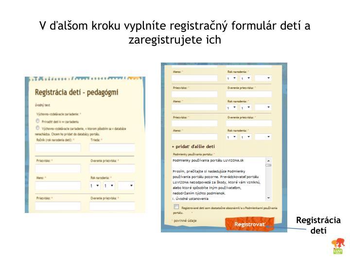 V ďalšom kroku vyplníte registračný formulár detí a zaregistrujete ich