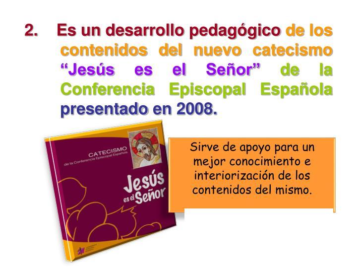 2.    Es un desarrollo pedagógico