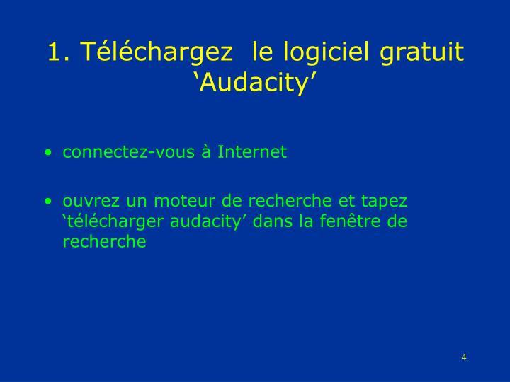 1. Téléchargez  le logiciel gratuit 'Audacity'