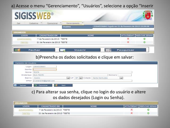 """a) Acesse o menu """"Gerenciamento"""", """"Usuários"""", selecione a opção """"Inserir"""
