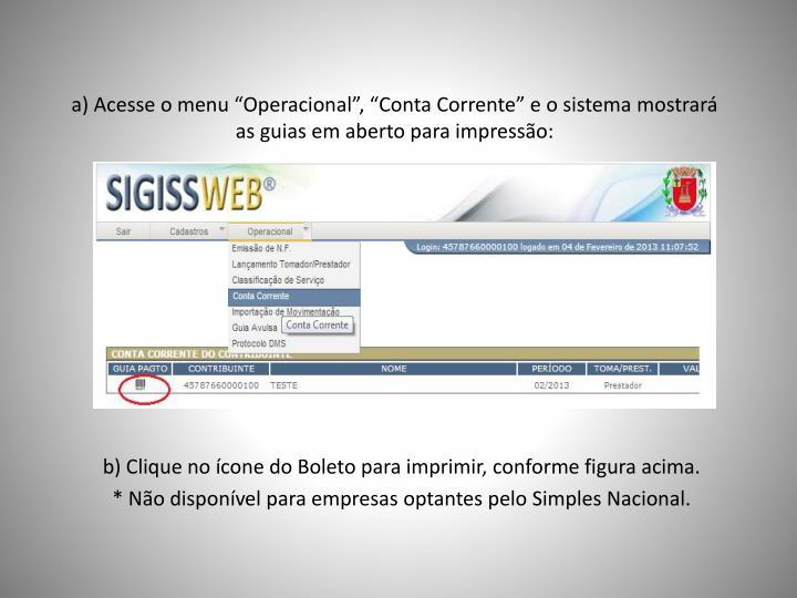 """a) Acesse o menu """"Operacional"""", """"Conta Corrente"""" e o sistema mostrará as guias em aberto para impressão:"""