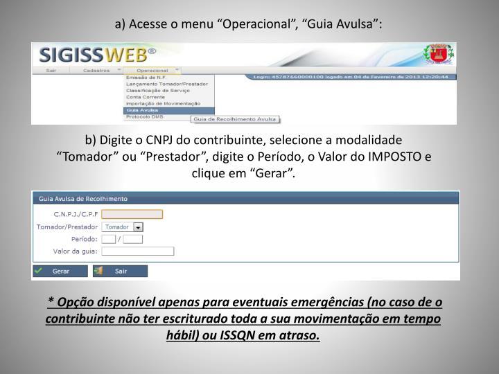 "a) Acesse o menu ""Operacional"", ""Guia Avulsa"":"