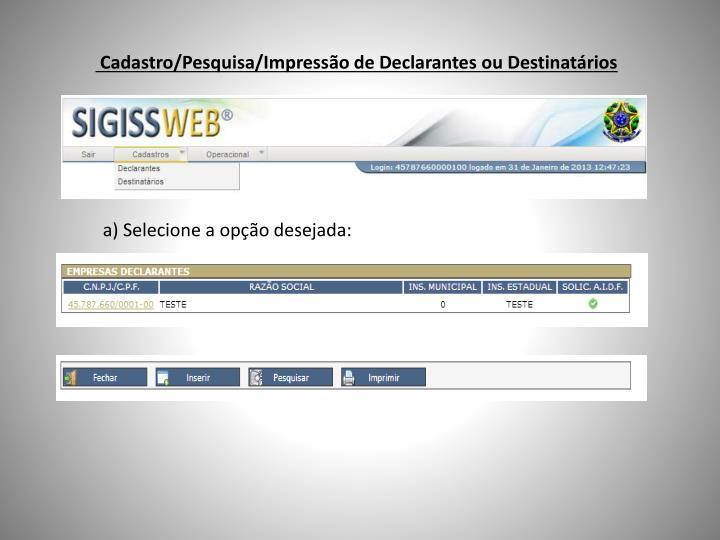 Cadastro/Pesquisa/Impressão de Declarantes ou Destinatários