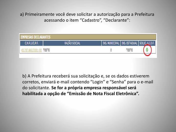 """a) Primeiramente você deve solicitar a autorização para a Prefeitura acessando o item """"Cadastro"""", """"Declarante"""":"""