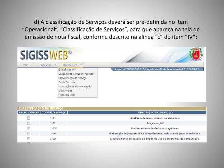 """d) A classificação de Serviços deverá ser pré-definida no item """"Operacional"""", """"Classificação de Serviços"""", para que apareça na tela de emissão de nota fiscal, conforme descrito na alínea """"c"""" do item """"IV"""":"""