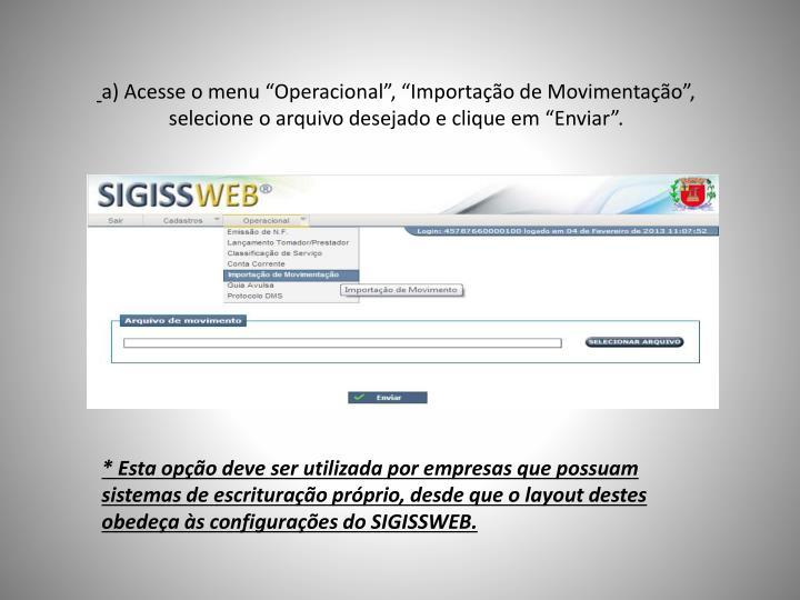 """a) Acesse o menu """"Operacional"""", """"Importação de Movimentação"""", selecione o arquivo desejado e clique em """"Enviar""""."""