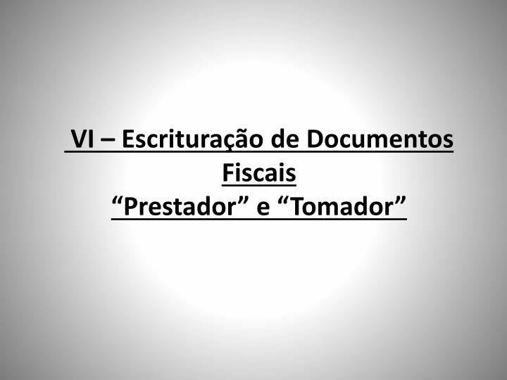 VI – Escrituração de Documentos Fiscais