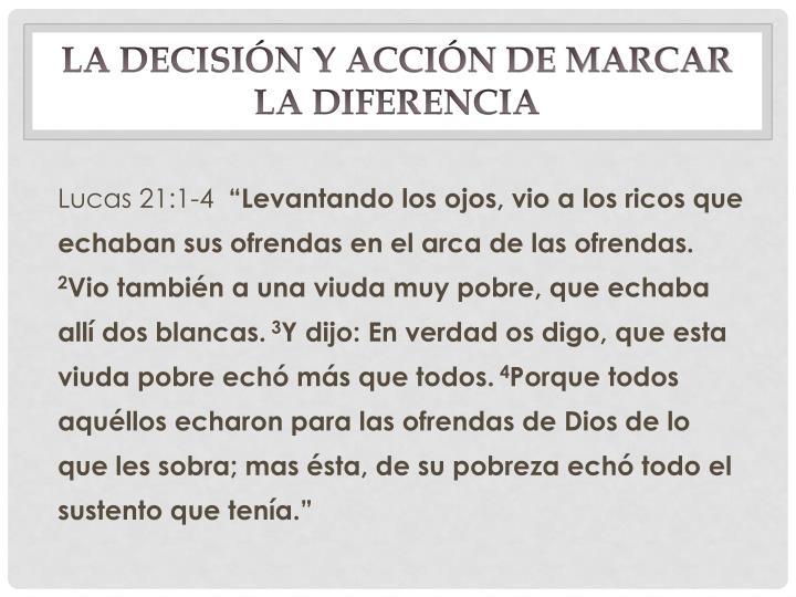 La decisión y acción de marcar la diferencia
