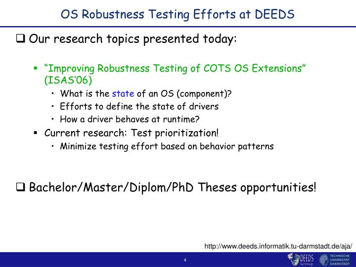 OS Robustness Testing Efforts at DEEDS