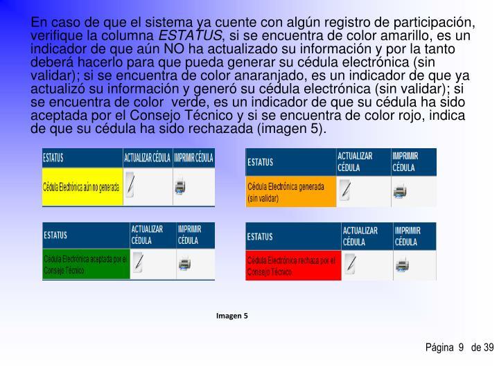 En caso de que el sistema ya cuente con algún registro de participación, verifique la columna