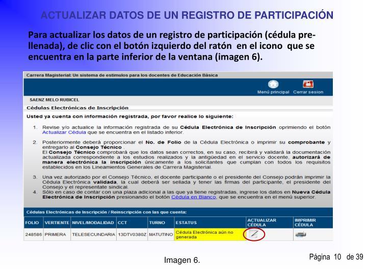 ACTUALIZAR DATOS DE UN REGISTRO DE PARTICIPACIÓN