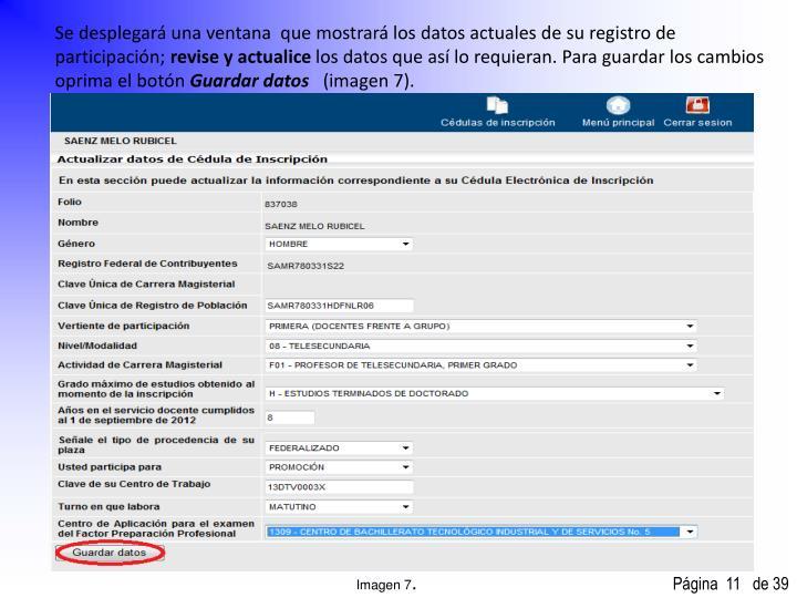 Se desplegará una ventana  que mostrará los datos actuales de su registro de participación;
