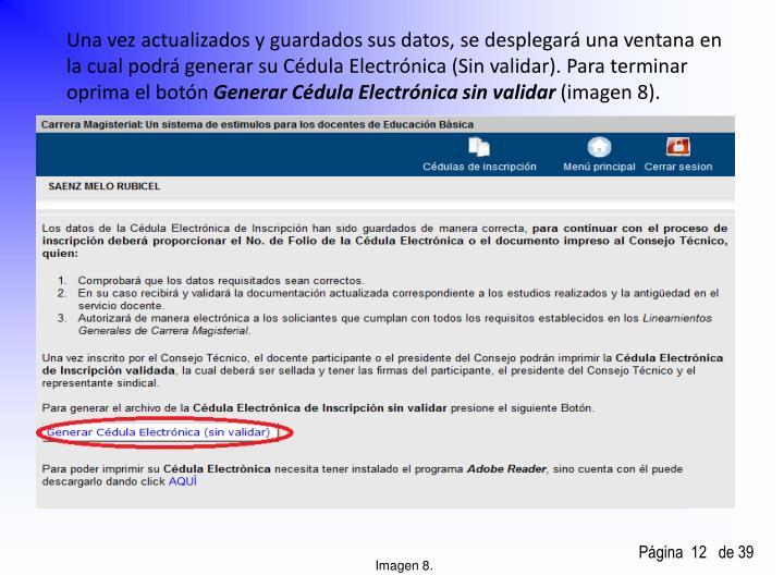 Una vez actualizados y guardados sus datos, se desplegará una ventana en la cual podrá generar su Cédula Electrónica (Sin validar).