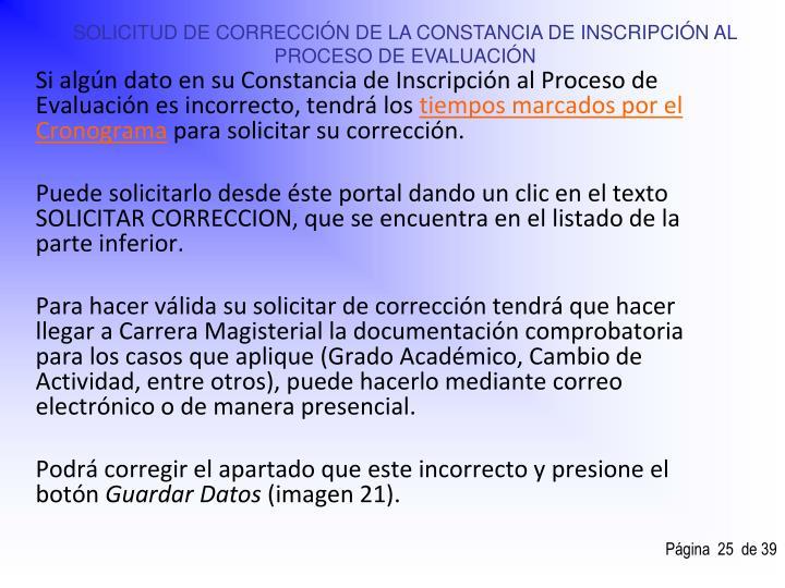 SOLICITUD DE CORRECCIÓN DE LA CONSTANCIA DE INSCRIPCIÓN AL PROCESO DE EVALUACIÓN