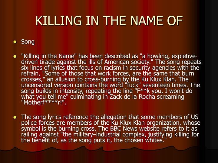 KILLING IN THE NAME OF