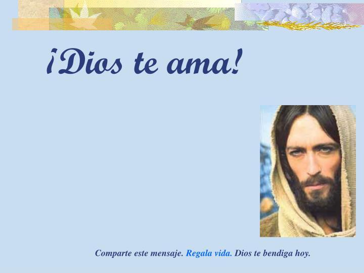 ¡Dios te ama!