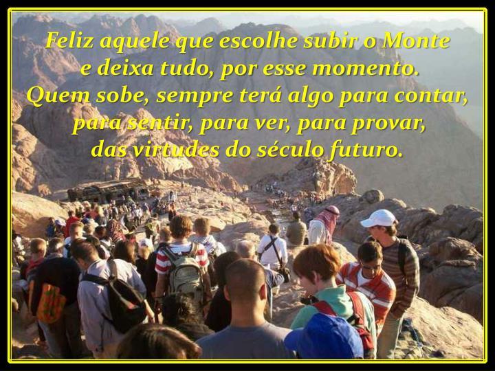 Feliz aquele que escolhe subir o Monte