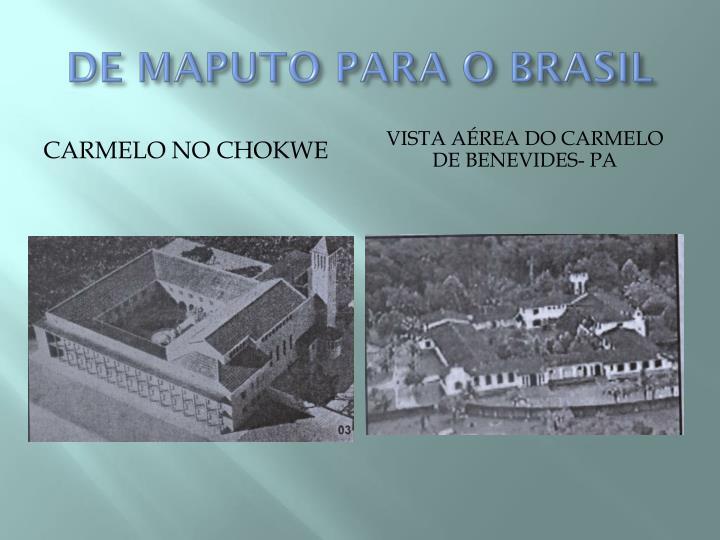 DE MAPUTO PARA O BRASIL
