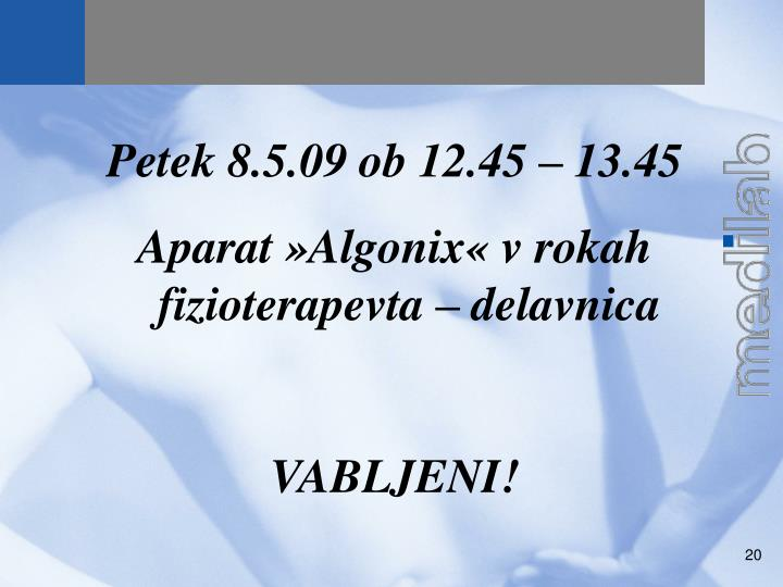 Petek 8.5.09 ob 12.45 – 13.45