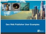 geo web publisher user examples