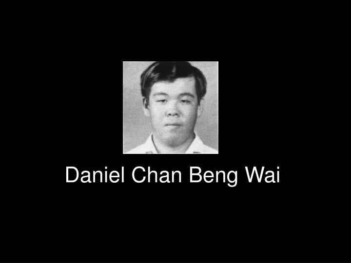 Daniel Chan Beng Wai