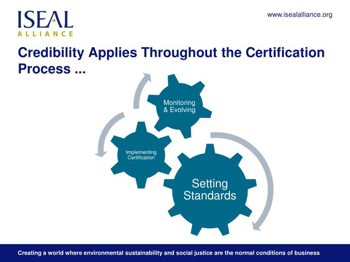 Credibility Applies Throughout the Certification Process ...