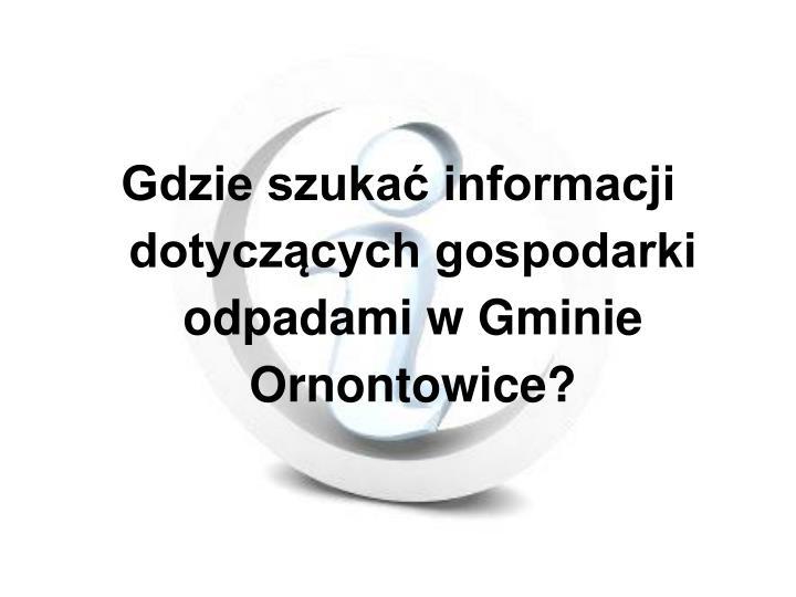 Gdzie szukać informacji dotyczących gospodarki odpadami w Gminie Ornontowice?