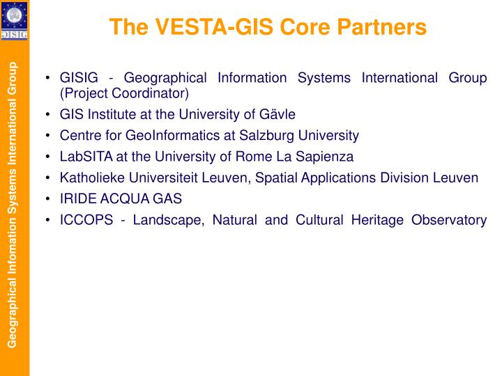The VESTA-GIS Core Partners