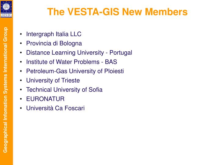 The VESTA-GIS New Members