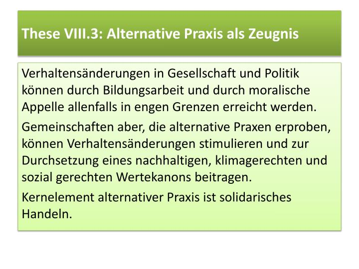 These VIII.3: Alternative Praxis als Zeugnis
