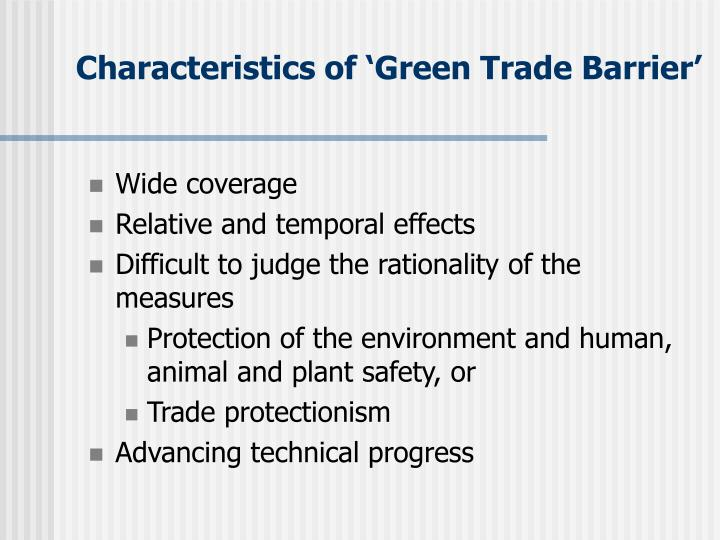 Characteristics of 'Green Trade Barrier'