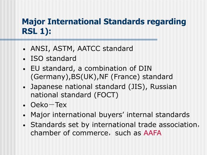 Major International Standards regarding RSL 1):