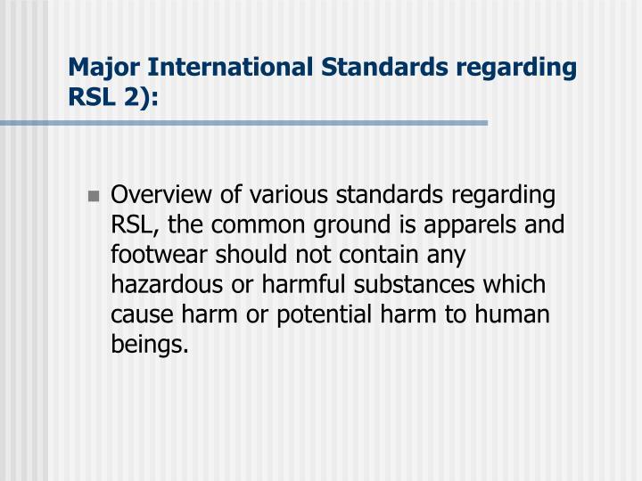 Major International Standards regarding RSL 2):
