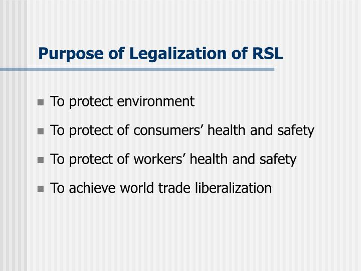 Purpose of Legalization of RSL