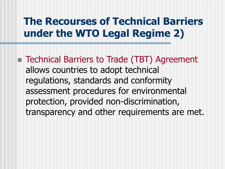 The Recourses of Technical Barriers under the WTO Legal Regime 2)