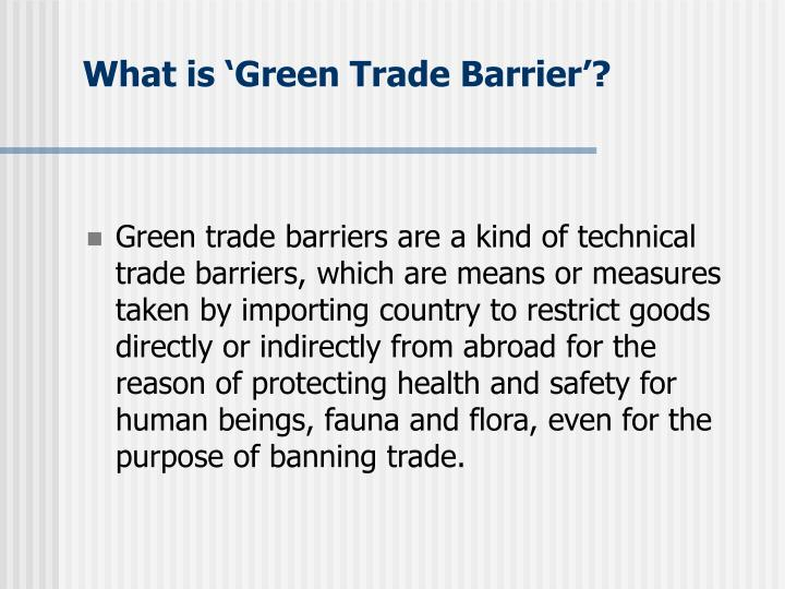 What is 'Green Trade Barrier'?