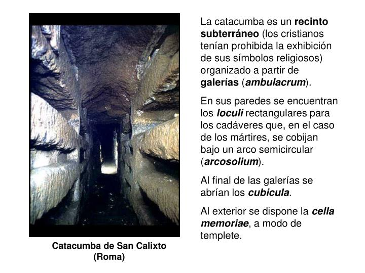 La catacumba es un